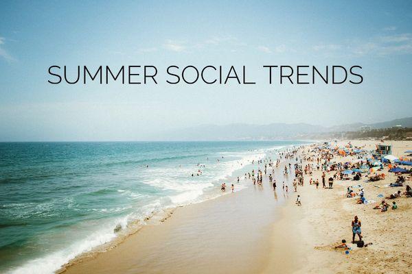 Summer 2017: 5 Social Trends of the Season