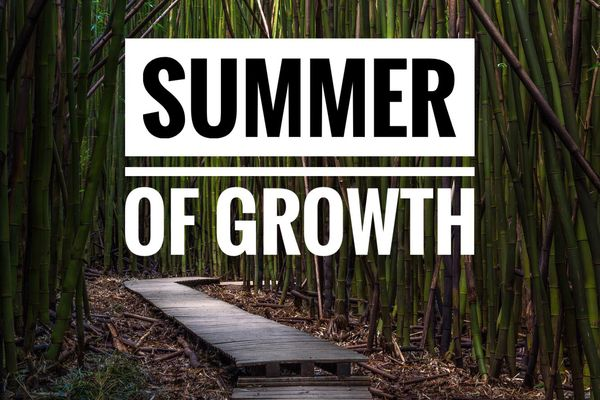 All the Ways We Grew This Summer