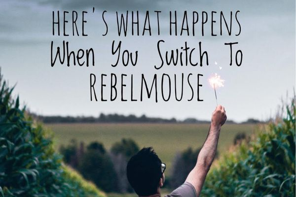 Increase Website Traffic and Performance with RebelMouse