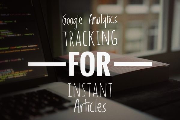 NEW! Google Analytics Tracking for Facebook Instant Articles + All Tracking Options
