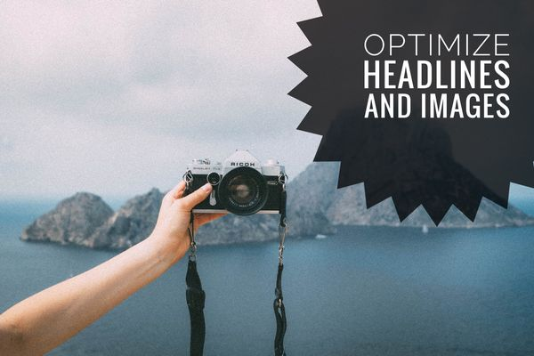 Optimize Headlines and Images Through A/B Testing