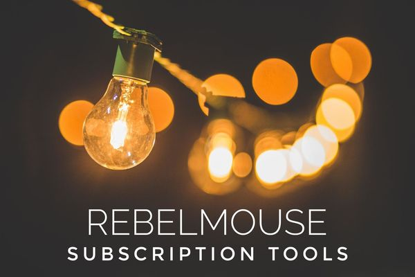 Maximize Revenue with RebelMouse Subscription Tools