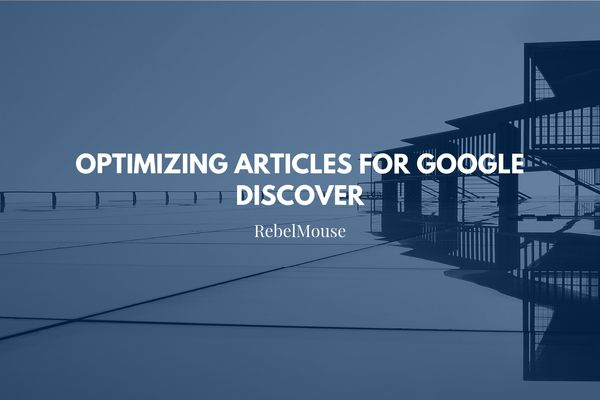 Optimizing Articles for Google Discover: Action Items
