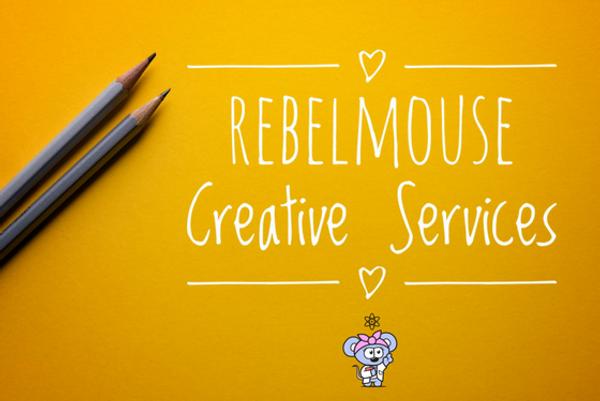 RebelMouse Creative Services