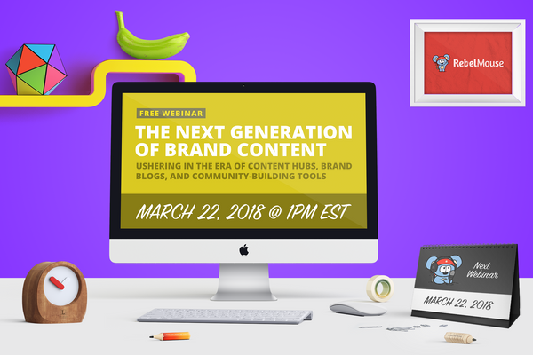 Live Webinar: The Next Generation of Brand Content