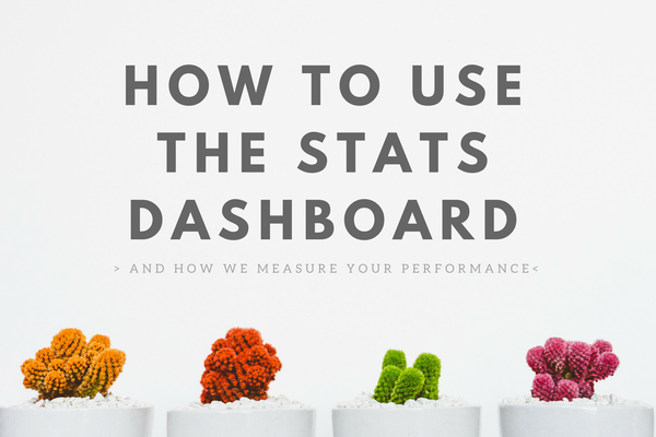 How to use the Stats Dashboard and how we measure your performance