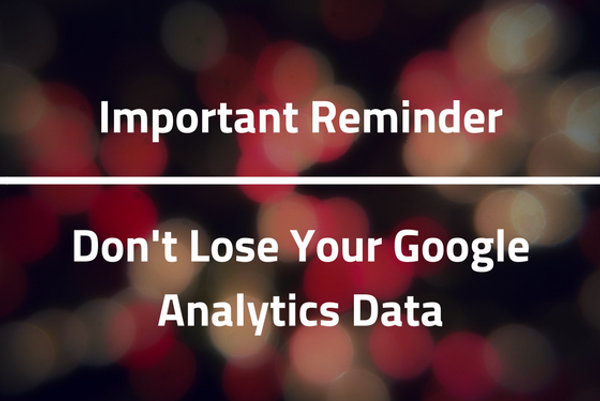 Reminder: Adjust This Setting in Google Analytics by May 25, 2018