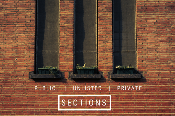 Section Types Explained: Public, Unlisted, and Private
