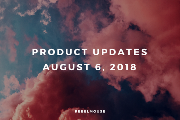 August Is Here and Our New Product Updates Are 🔥