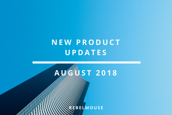 NEW! End of Summer 2018 Product Updates