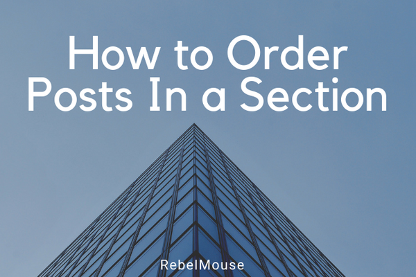 How to Control the Order of Posts on a Section Page