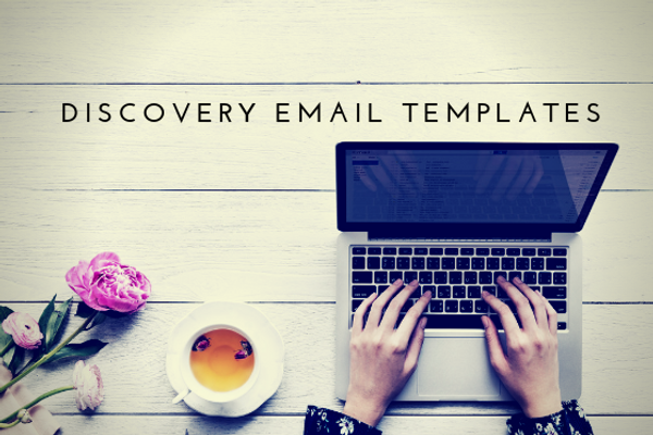 Be an Advocate for Engagement With Discovery Email Templates
