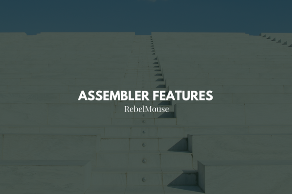 Assembler Features: A Guide to Optimized Content