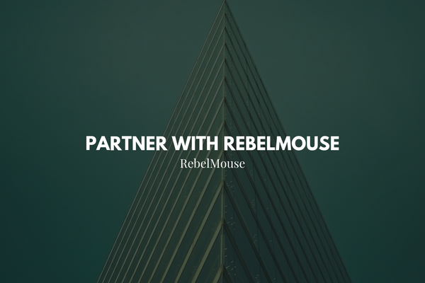 Partner With RebelMouse