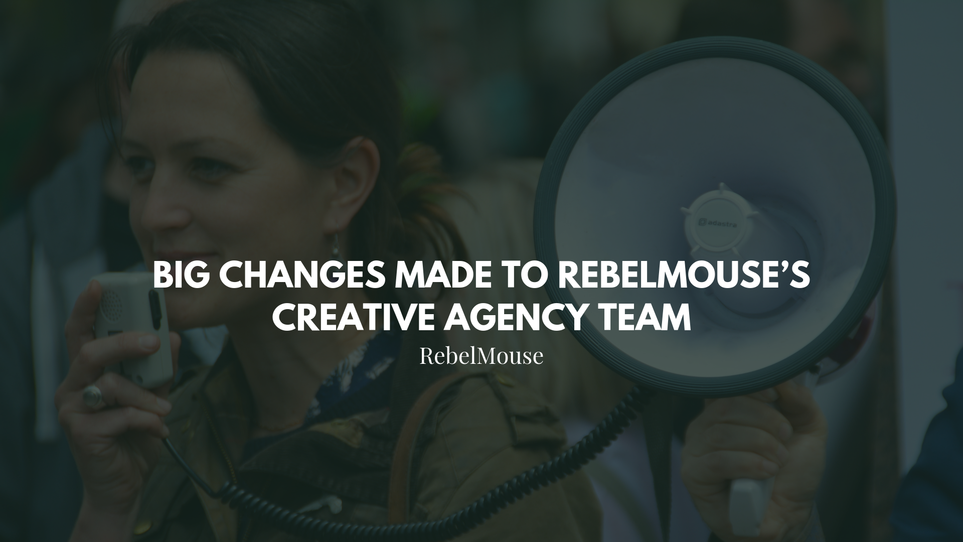 Announcement: Big Changes Made to RebelMouse's Creative Agency Team