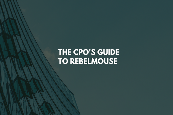 The Chief Product Officer's Guide to RebelMouse
