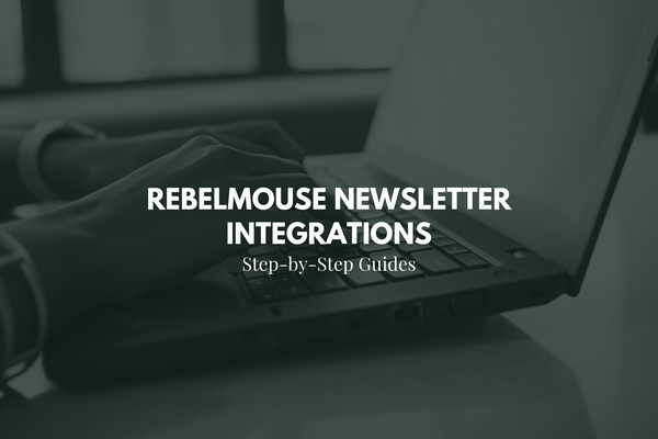 How to Schedule and Configure Newsletters on RebelMouse