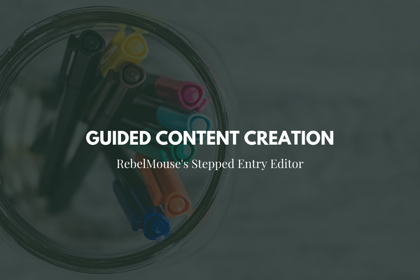 Stepped Entry Editor: Guide Your Users Through Content Creation