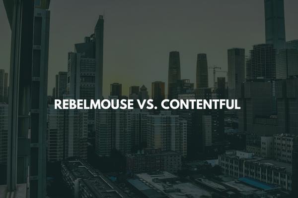 RebelMouse vs. Contentful