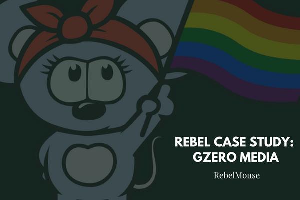 Rebel Case Study: GZERO Media