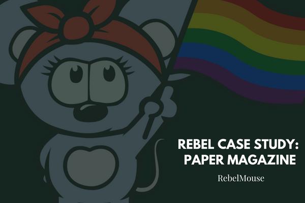Rebel Case Study: PAPER Magazine