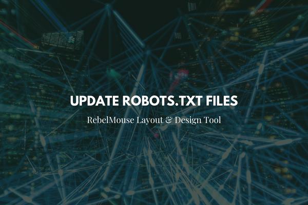 Update Robots.txt in Layout & Design Tool
