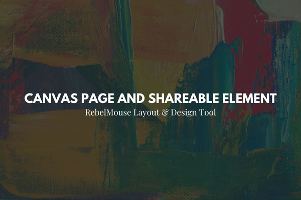 Canvas Page and Shareable Element: An Easier Way to Organize