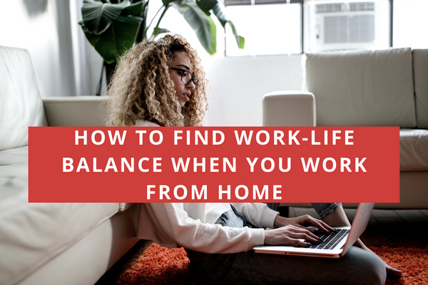 How to Find Work-Life Balance as a Remote Employee