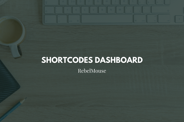 Shortcodes Dashboard: Dynamic Media in Just a Few Clicks