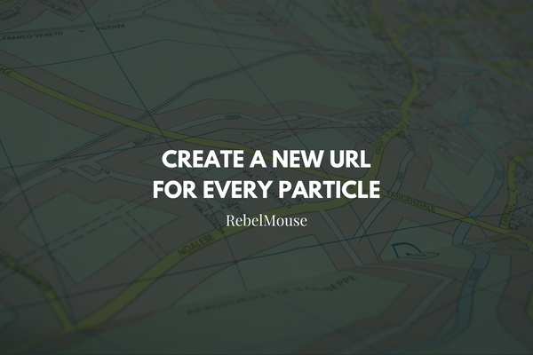 Build a Custom URL for Every Particle + Drive New Growth on Search