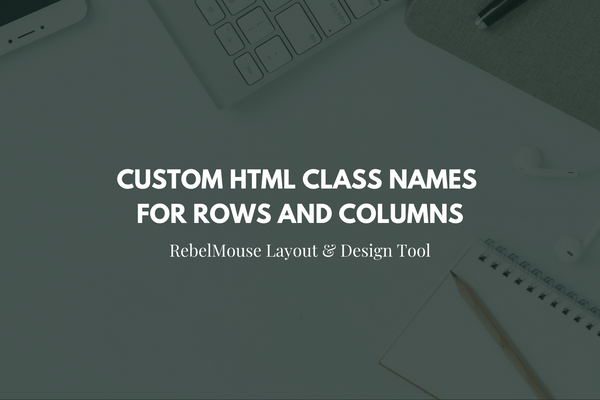 Custom HTML Class Names for Rows and Columns