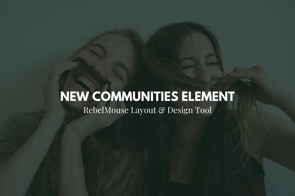 New: Communities Element in Layout & Design Tool
