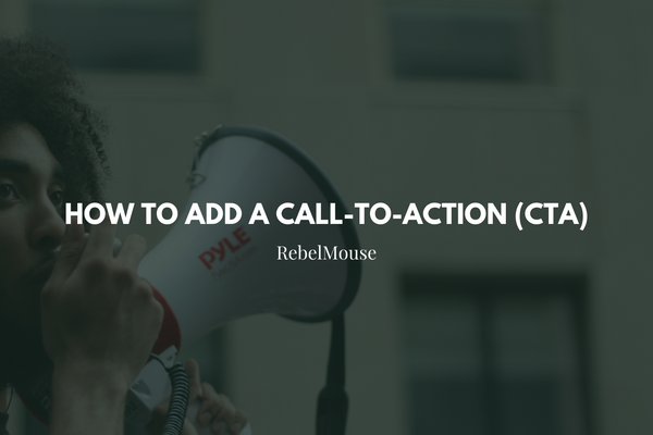 How to Add a Call-to-Action (CTA)
