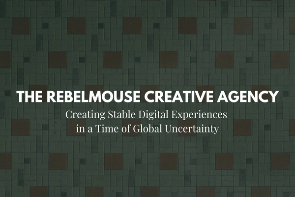The RebelMouse Creative Agency