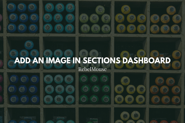 New: Add Images to Sections Using Sections Dashboard