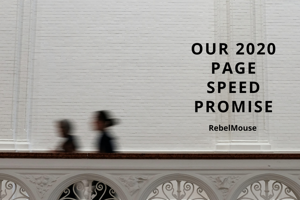 RebelMouse's 2020 Page Speed Promise