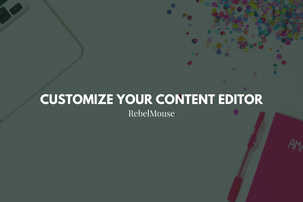 Customize Your Content Editor in Layout & Design Tool