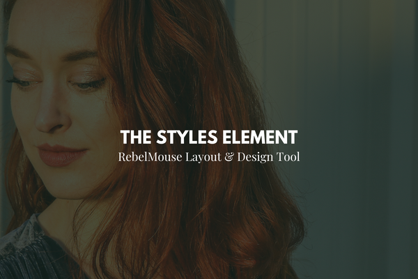 How to Use the Styles Element in Layout & Design Tool