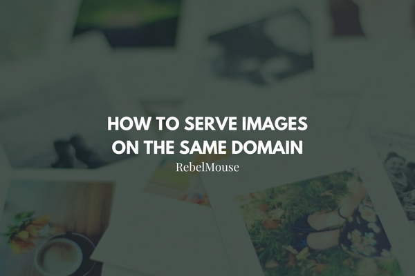 How to Serve Images on the Same Domain