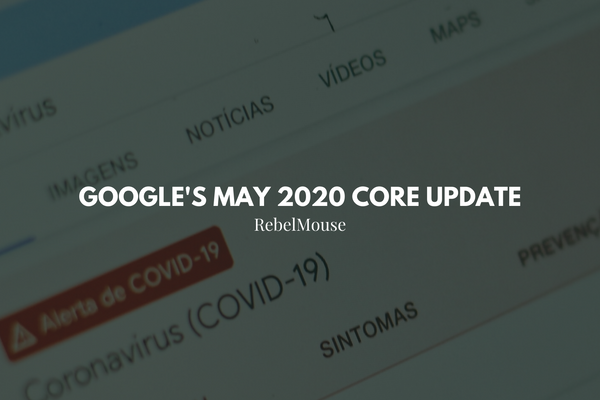 Google's May 2020 Core Update: What We've Learned