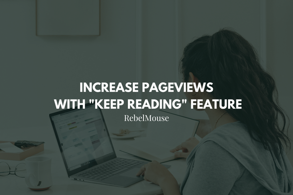 """Trigger New Pageviews With """"Keep Reading"""" Feature"""