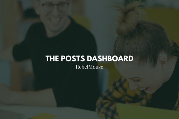 Inside the Posts Dashboard