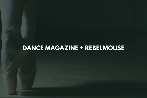 How Dance Magazine Took the Leap to Digital With RebelMouse