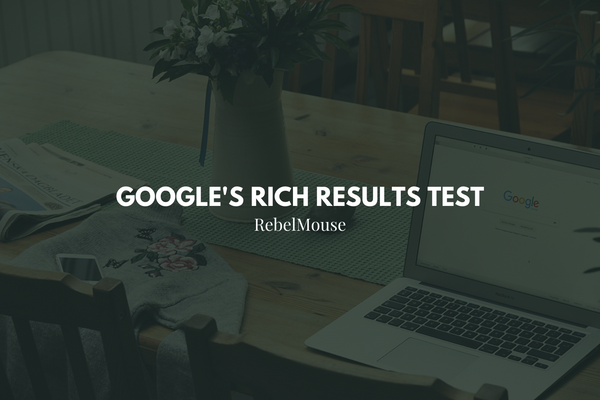 Google's Rich Results Test to Take Priority Over Structured Data Testing Tool