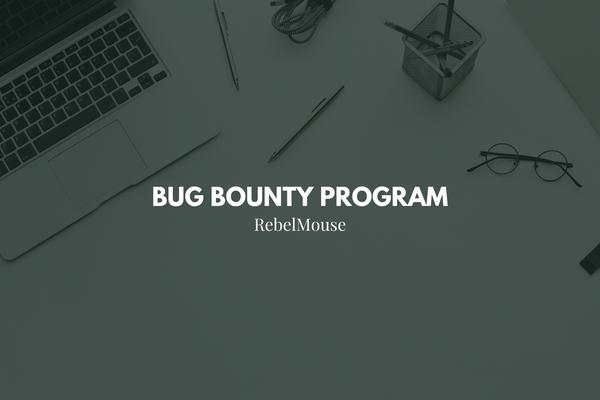 RebelMouse's Security Bug Bounty Program