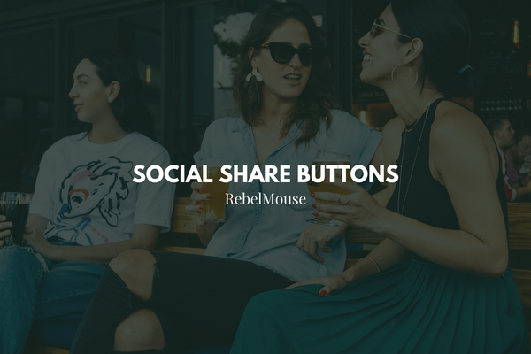 Never Miss an Opportunity for Engagement With Social Share Buttons