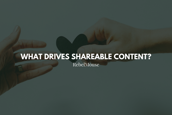 Love, Hate, Belief, Disbelief: What Drives Shareable Content?