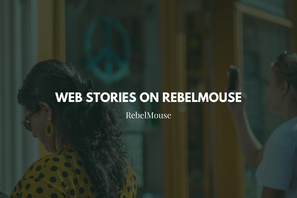 Web Stories on RebelMouse