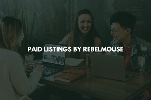 Introducing Paid Listings by RebelMouse