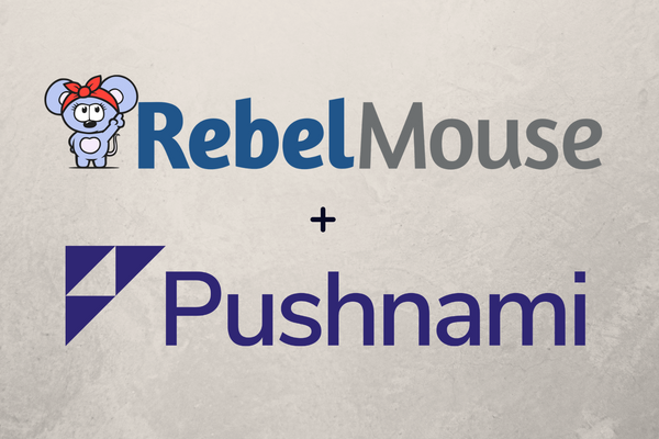 RebelMouse + Pushnami: Increase Audience Loyalty With Traffic-Building Push Notifications